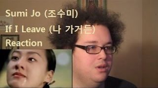 Reaction! Sumi Jo (조수미) If I Leave (나 가거든)