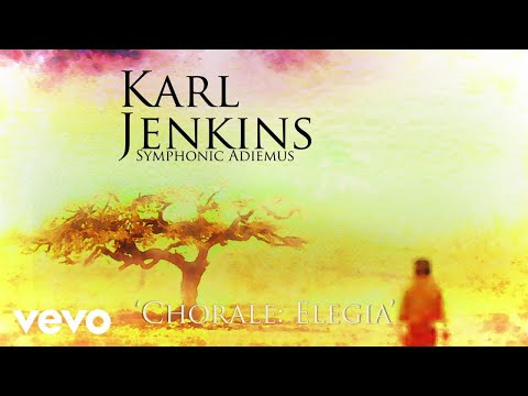 Karl Jenkins - Chorale: Elegia (Audio)