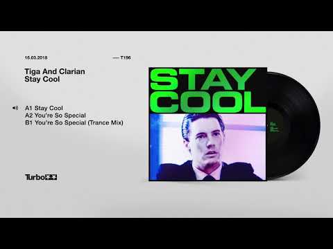 Tiga And Clarian - Stay Cool