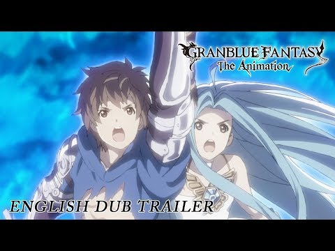 GRANBLUE FANTASY The Animation English Dub Trailer