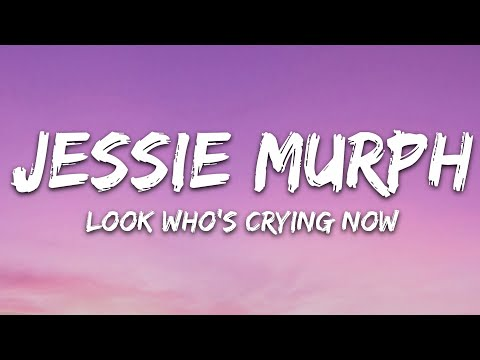 Jessie Murph - Look Who's Cryin' Now