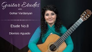 Etude no. 8 by Dionisio Aguado | Guitar Etudes with Gohar Vardanyan