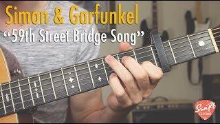 "Simon and Garfunkel ""59th Street Bridge Song"" Feelin' Groovy - Guitar Lesson"