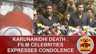 Karunanidhi Death : Film Celebrities Expresses Condolence | Karunanidhi | Rajaji Hall