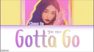 Download lagu CHUNG HA (청하) - 'Gotta Go (벌써 12시)' LYRICS [HAN|ROM|ENG COLOR CODED] 가사