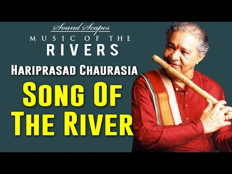 Of The River  Hariprasad Chaurasia   Album: Sound Scapes  Music of the Rivers