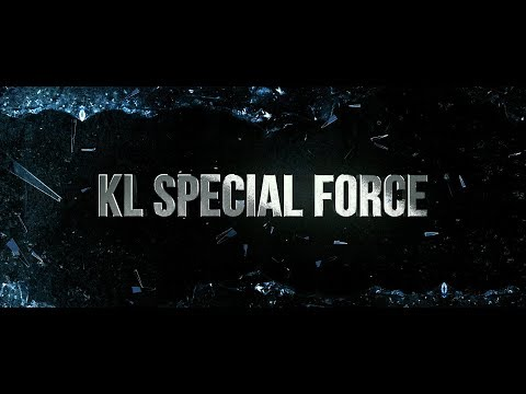 KL SPECIAL FORCE - Official Trailer [HD] DI PAWAGAM 8/3/2018