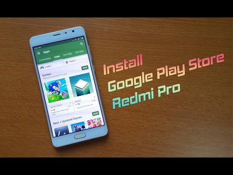 Install Google Play Store on Redmi Pro - Fast and easy!