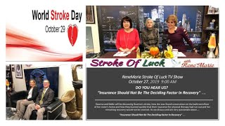 "DO YOU HEAR US? ""Insurance Should Not Be The Deciding Factor In Recovery""10/27~ Stroke of Luck  Show"