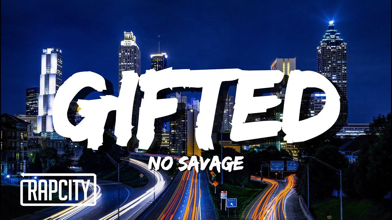 No Savage - Gifted (Lyrics)
