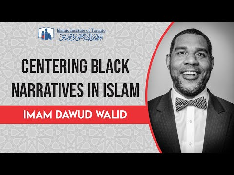 Centering Black Narratives in Islam | Imam Dawud Walid