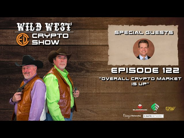 Wild West Crypto Show Episode 122 | Overall Crypto Market is Up