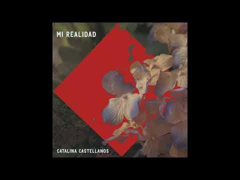 Catalina Castellanos - Mi Realidad (Cover Audio)