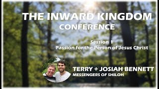 01 - Passion for the Person of Jesus Christ - Inward Kingdom - Terry Bennett - 05-04-2018