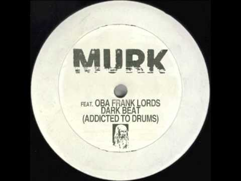 Murk feat. Oba Frank Lords - Dark Beat (Addicted To Drums) (Oscar G & Ralph Falcon Mix)