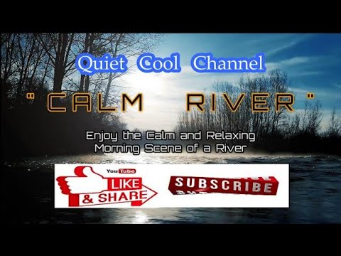 """Relaxation & Chill Music 3 - """" CALM RIVER """"  
