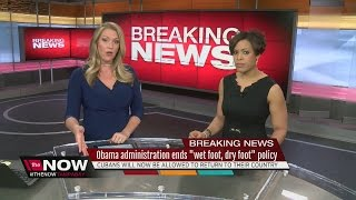 Obama administration ends 'wet foot,dry foot' policy