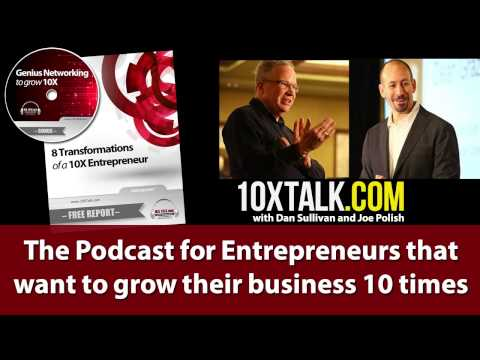 Sales Tips For Entrepreneurs with Joe Polish and Dan Sullivan - 10x Talk Episode #13