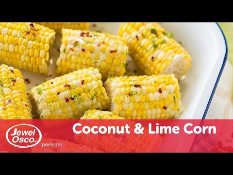 Coconut & Lime Corn | Fourth of July Recipe | Jewel-Osco
