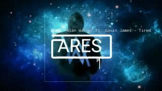 Alan Walker ft. Gavin James - Tired
