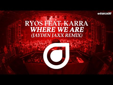 Ryos feat. KARRA - Where We Are (Jayden Jaxx Remix) [OUT NOW]