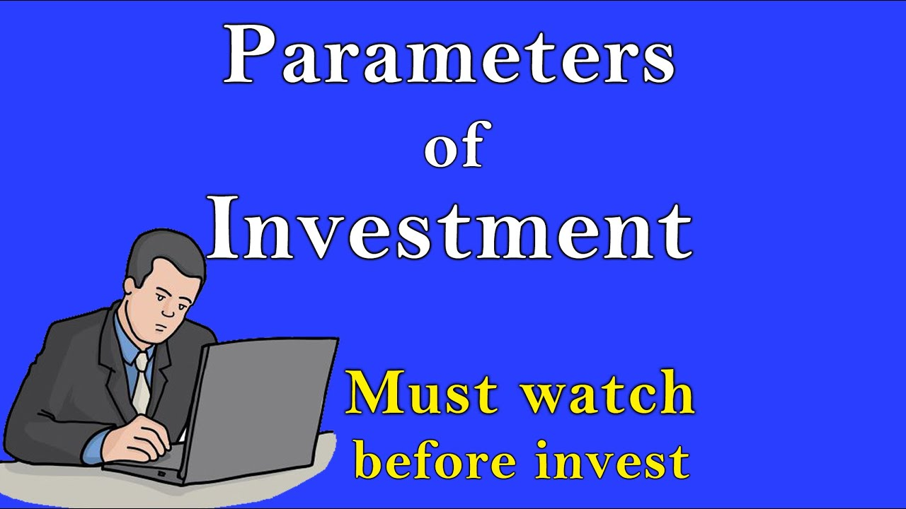 Parameters of investment