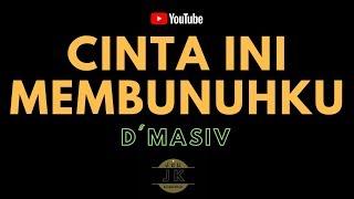 D MASIV CINTA INI MEMBUNUHKU KARAOKE POP INDONESIA TANPA VOKAL LIRIK MP3