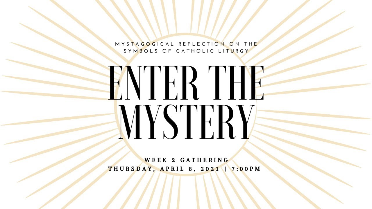 Enter the Mystery: Week 2 Gathering