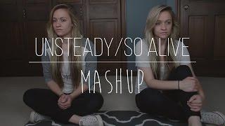 Unsteady/So Alive | X Ambassadors/Goo Goo Dolls (mashup)