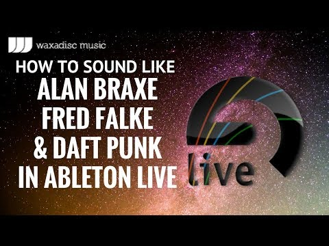 How to sound like Alan Braxe, Fred Falke and Daft Punk. Ableton French Disco House Tutorial