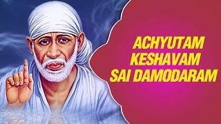 Best Sai Dhun - Achyutam Keshavam Sai Damodaram by Shailendra Bhartti