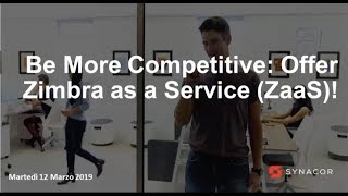 Be More Competitive  Offer Zimbra as a Service ZaaS - In italiano! thumbnail