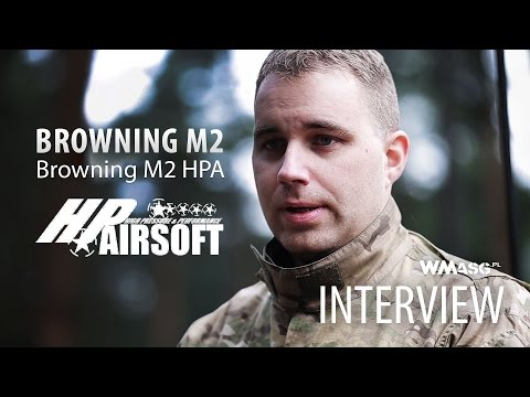 Browning M2 HP Arisoft I WMASG Interview