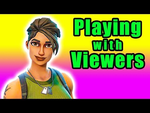 Playing Fortnite with Viewers! (Playing with Twitch Subs)