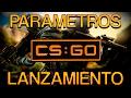 Mis PARAMETROS DE LANZAMIENTO  | CS GO | Optimizar al 100%