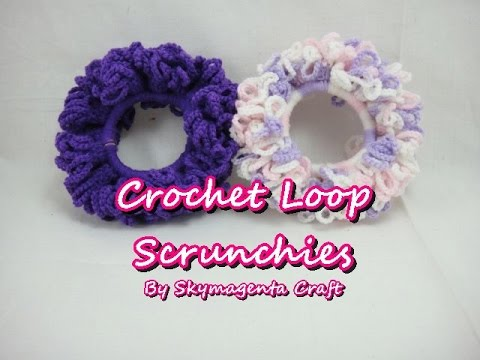 Crochet Tutorial – Loop Scrunchies