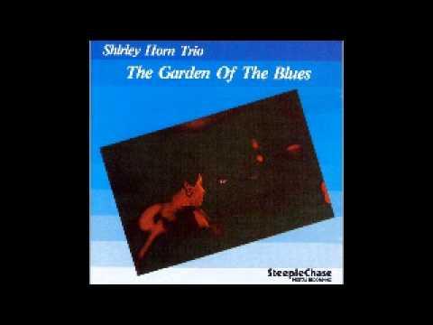 Shirley Horn Trio   The Garden Of The Blues mp3