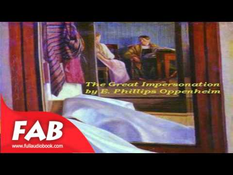 The Great Impersonation Full Audiobook by E. Phillips OPPENHEIM by Suspense, Espionage Fiction
