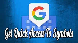 How to Get Quick Access to Symbols in Gboard Keyboard for Android