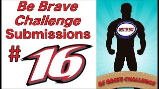"""""""Be Brave Challenge"""" Submissions - #16"""
