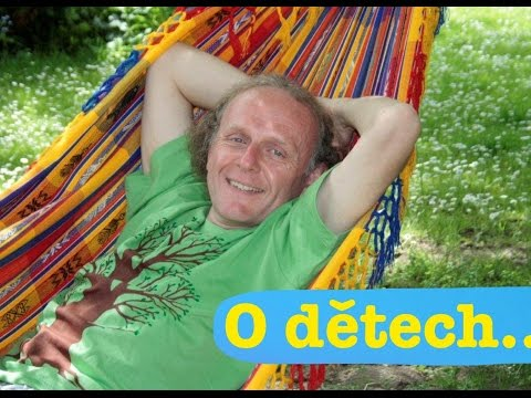Jaroslav Dušek ☯ - O dětech