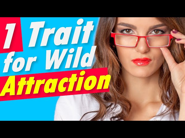 This ONE Trait Makes You Wildly Attractive to Girls