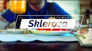 Wstawaki [150] Skleroza