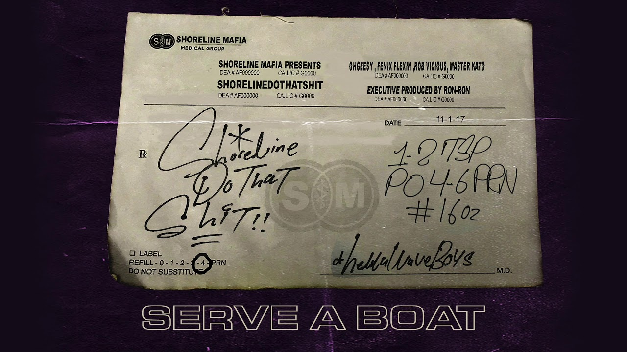 Shoreline Mafia - Serve a Boat [Official Audio]