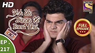 Yeh Un Dinon Ki Baat Hai - Ep 217 - Full Episode - 3rd July, 2018