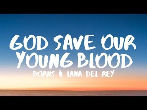 BØRNS, Lana Del Rey - God Save Our Young Blood (Lyrics)