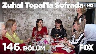 Zuhal Topal'la Sofrada 146. Bölüm