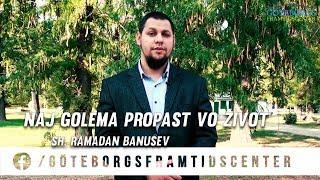 наj големa пропаст во животот - Хоџа Рамадан Банушев