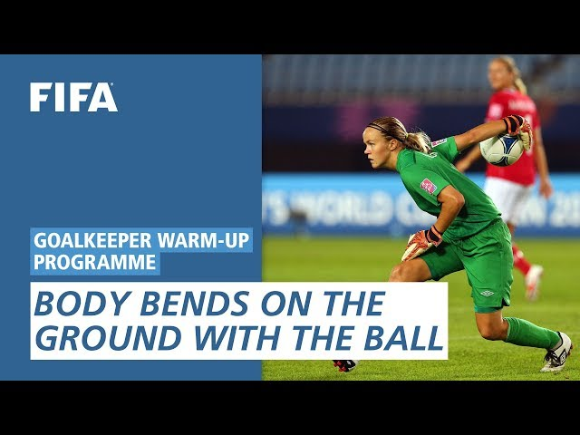 Body bends on the ground with the ball [Goalkeeper Warm-Up Programme]