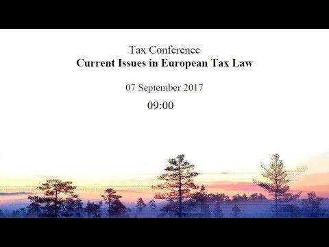 Tax Conference: Current Issues in European Tax Law